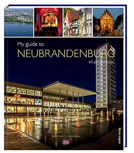 My guide to Neubrandenburg: 40 perspectives